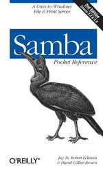 Samba Pocket Reference : A Unix-to-Windows File and Print Server - Robert Eckstein