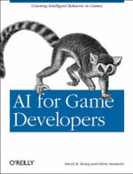 AI for Game Developers : O'Reilly Ser. - David M. Bourg