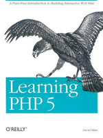Learning PHP 5 : LEARNING - David F. Sklar