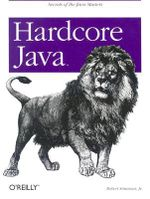 Hardcore Java : OREILLY - Robert Simmons