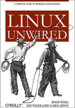 Linux Unwired : O'Reilly Ser. - Roger Weeks