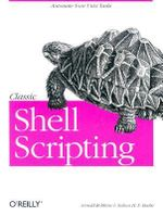 Classic Shell Scripting : OREILLY - Arnold Robbins
