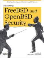 Mastering FreeBSD and OpenBSD Security : O'Reilly Ser. - Bruce Potter