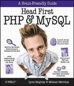 Head First PHP and MySQL : HEAD FIRST - Lynn Beighley