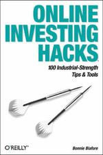 Online Investing Hacks : 100 Industrial-Strength Tips and Tools - Bonnie Biafore