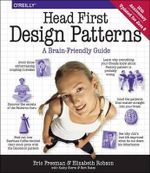 Head First Design Patterns : Head First - Elisabeth Freeman