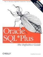 Oracle SQL*Plus The Definitive Guide : Definitive Guide Ser. - Jonathan Gennick