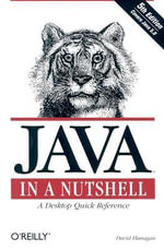 Java in a Nutshell : NUTSHELL - David Flanagan