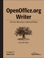 OpenOffice.Org Writer : The Free Alternative to Microsoft Word - Jean Hollis Weber