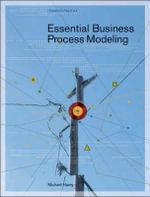 Essential Business Process Modeling : THEORY IN PRACTICE - Mike Havey