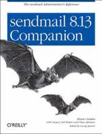 sendmail 8.13 Companion : O'Reilly Ser. - Bryan Costales
