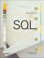 The Art of SQL : O'Reilly Ser. - Stephane Faroult