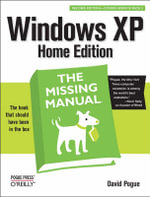 Windows XP Home Edition : The Missing Manual - David Pogue