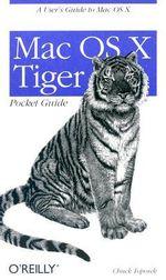 Mac OS X Tiger Pocket Guide : Pocket References Ser. - Chuck Toporek