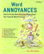 Word Annoyances : How to Fix the Most ANNOYING Things about Your Favorite Word Processor - Guy Hart-Davis