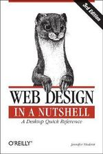 Web Design in a Nutshell : A Desktop Quick Reference - Jennifer Niederst