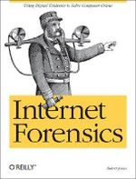 Internet Forensics : O'Reilly Ser. - Robert Jones