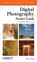 Digital Photography Pocket Guide : Pocket Guide - Derrick Story