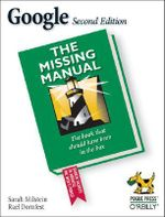 Google : The Missing Manual, 2nd Edition - Sarah Milstein