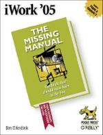 iWork '05 : The Missing Manual - David Pogue