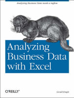 Analyzing Business Data with Excel : Forecasting, Statistics & Data Management - Gerald Knight