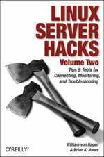 Linux Server Hacks : v. 2 - William Von Hagen