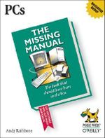 PCs : The Missing Manual - Andy Rathbone