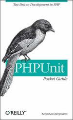 PHPUnit Pocket Guide : Pocket References Ser. - Sebastian Bergmann