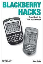 Blackberry Hacks : Hacks Ser. - Dave Mabe