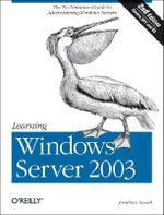 Learning Windows Server 2003 : Learning Ser. - Jonathan Hassell