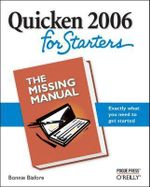 Quicken 2006 for Starters : Tthe Missing Manual - Bonnie Biafore