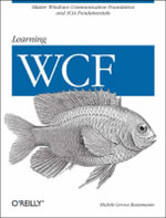 Learning WCF : A Hands-On Guide - Michele Leroux Bustamante
