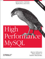High Performance MySQL : Optimization, Backups, Replication, and More - Baron Schwartz