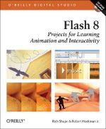 Flash 8 : Projects for Learning Animation and Interactivity - Richard Shupe