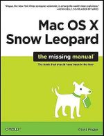 Mac OS X Snow Leopard : The Missing Manual - David Pogue