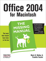Office 2004 for Macintosh : The Missing Manual - Mark H. Walker