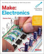 Make: Electronics : Learning by Discovery - Charles Platt