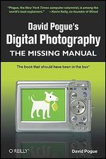 David Pogue's Digital Photography  : The Missing Manual - David Pogue