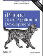 iPhone Open Application Development : Write Native Applications Using the Open Source Tool Chain - Jonathan Zdziarski