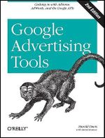 Google Advertising Tools : Cashing in with AdSense, AdWords, and the Google APIs - Harold Davis