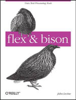 flex and bison : O'Reilly Ser. - John Levine