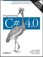 Programming C# 4.0 : 6th Edition :  6th Edition - Ian Griffiths
