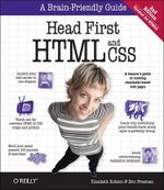 Head First HTML and CSS : OREILLY AND ASSOCIATE - Elisabeth Robson