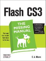 Flash CS3 the Missing Manual : The Missing Manual - E.A. Vander Vee
