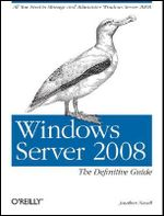 Windows Server 2008 the Definitive Guide : The Definitive Guide - Jonathan Hassell