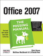 Office 2007 : The Missing Manual - Chris Grover