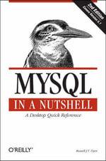 MySQL in a Nutshell : NUTSHELL - Russell Dyer