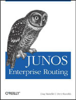 JUNOS Enterprise Routing : OREILLY - Doug Marschke
