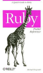 Ruby Pocket Reference : POCKET REFERENCES - Michael Fitzgerald