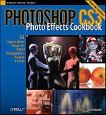 Photoshop Cs3 Photo Effects Cookbook : 53 Easy-To-Follow Recipes for Digital Photographers, Designers, and Artists - Tim Shelbourne